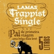 Kit Trappist Single - Especial Dia dos Pais 5L